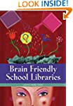 Brain Friendly School Libraries
