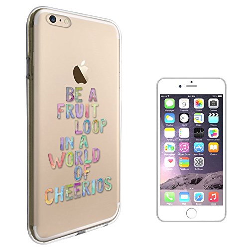 c00986-be-a-fruit-loop-in-the-world-of-cheerios-funny-quote-design-iphone-7-47-fashion-trend-protect