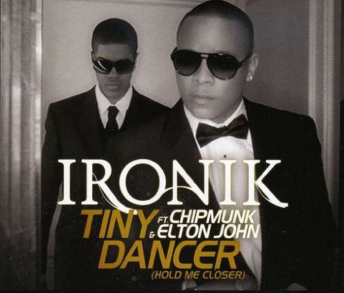 ironik - Tiny Dancer (Hold Me Closer) - Zortam Music