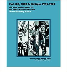 Fiat 600, 600d & Multipla 1955-1969 Owners Workshop Manual (Paperback