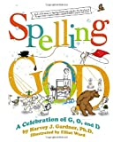 img - for Spelling GOD: A Celebration of G, O, and D book / textbook / text book