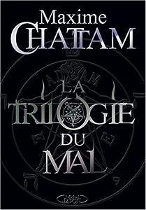 Maxime Chattam - La Trilogie du Mal : L'Ame du Mal, In Tenebris, Maléfices