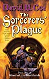 The Sorcerers' Plague: Book One of Blood of the Southlands (0765316382) by Coe, David B.