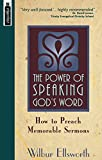 The Power of Speaking Gods Word: How to Preach Memorable Sermons