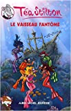 echange, troc Téa Stilton, Collectif - Téa Sisters, Tome 5 : Le vaisseau fantôme