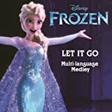 "Let It Go ((from ""Frozen"") [Multi-Language Medley])"