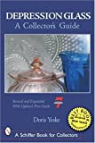 img - for Depression Glass: A Collector's Guide (Schiffer Book for Collectors) [Paperback] [2005] 7 Rev Exp Ed. Doris Yeske book / textbook / text book