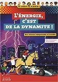 echange, troc Bruno Goldman, Marc Germanangue - L'énergie, c'est de la dynamite ! : Une richesse indispensable et invisible