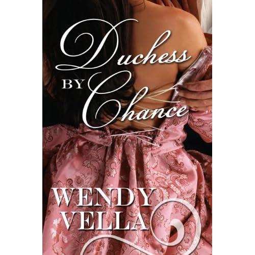 Image: Duchess By Chance (Regency Rakes Book 1): Wendy Vella