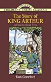 The Story of King Arthur (Dover Children's Thrift Classics) (048628347X) by Crawford, Tom