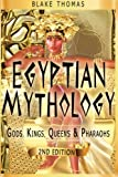 img - for Egyptian Mythology: Gods, Kings, Queens & Pharaohs (Volume 1) book / textbook / text book