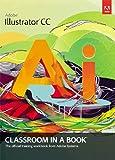 Adobe Illustrator CC Classroom in a Book [Paperback]