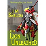 The Lion Unleashed (The Heart of the Lion) ~ J. M.  Barlog