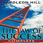 The Law of Success: Complete | Napoleon Hill