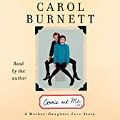 Carrie and Me: A Mother-Daughter Love Story | [Carol Burnett]
