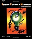 Practical Problems in Mathematics for Electricians, 6E (Delmar's Practical Problems in Mathematics Series) (0766838978) by Herman, Stephen L.