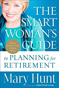 The Smart Woman's Guide to Planning for Retirement: How to Save for Your Future Today by Revell