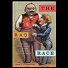 The Rag Race: How Jews Sewed Their Way to Success in America and the British Empire Hörbuch von Adam D. Mendelsohn Gesprochen von: Amanda Terman