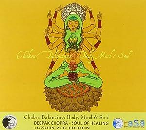 Chakra Balancing: Body Mind & Soul