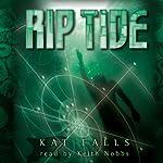 Rip Tide: Dark Life, Book 2 (       UNABRIDGED) by Kat Falls Narrated by Keith Nobbs