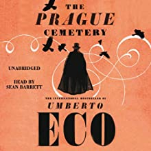 The Prague Cemetery | Livre audio Auteur(s) : Umberto Eco Narrateur(s) : Sean Barrett