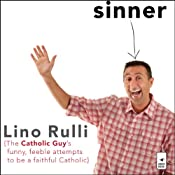 Sinner: The Catholic Guy's Funny, Feeble Attempts to be a Faithful Catholic | [Lino Rulli]