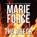 The Wreck Audiobook by Marie Force Narrated by Holly Fielding