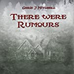 There Were Rumours | Chris J. Mitchell