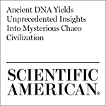 Ancient DNA Yields Unprecedented Insights Into Mysterious Chaco Civilization   Michael Balter