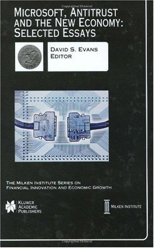 Microsoft, Antitrust and the New Economy Selected Essays