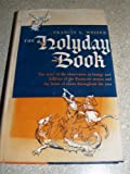 THE HOLYDAY BOOK the Story of the Observance in Liturgy and Folklore of the Pentecost Season and Feasts of Saints Throughout the Year
