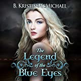 img - for The Legend of the Blue Eyes: Blue Eyes, Book 1 book / textbook / text book