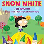 Snow White: The Grimm Brothers Tales 2 | Liz Doolittle