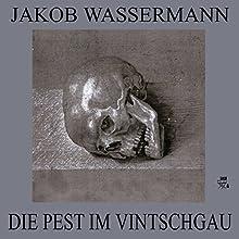 Die Pest im Vintschgau (       ungekürzt) von Jakob Wassermann Gesprochen von: Karlheinz Gabor