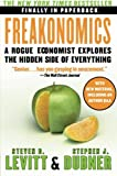 Freakonomics: A Rogue Economist Explores the Hidden Side of Everything (P.S.) (0060731338) by Levitt, Steven D.