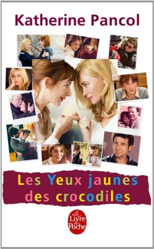 Les Yeux Jaunes Des Crocodiles - Edition Film (Litterature & Documents) (French Edition)