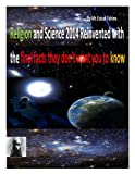 img - for Religion and Science 2014 Reinvented with the final facts they don't want you to know book / textbook / text book