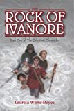 The Rock of Ivanore (The Celestine Chronicles)
