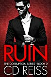 Ruin (A Mafia Romance): Corruption Series #2 (Songs of Corruption)