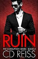 Ruin (A Mafia Romance): Corruption Series #2 (The Corruption) (English Edition)