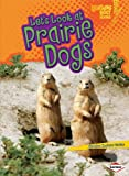 Let's Look at Prairie Dogs (Lightning Bolt Books: Animal Close-Ups (Paperback))