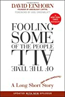 Fooling Some of the People All of the Time: A Long Short (and Now Complete) Story, Updated with New Epilogue