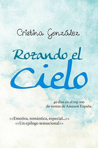 rozando-el-cielo-spanish-edition