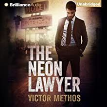 The Neon Lawyer (       UNABRIDGED) by Victor Methos Narrated by Nick Podehl