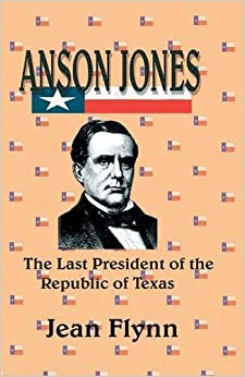 The Last President of the Republic of Texas Paperback – May 1, 1997