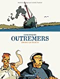 Chroniques Outremers - Intégrale - tome 0 - Chroniques Outremers - intégrale