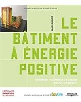 Le bâtiment à énergie positive : Comment maîtriser l'énergie dans l'habitat ?