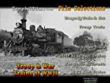 Troops Trains & War Trains Of World War 2 Steam Engines Railroads old films DVD