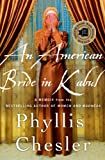 An American Bride in Kabul: A Memoir (0230342213) by Chesler, Phyllis
