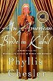 An American Bride in Kabul: A Memoir (0230342213) by Chesler, Phyllis